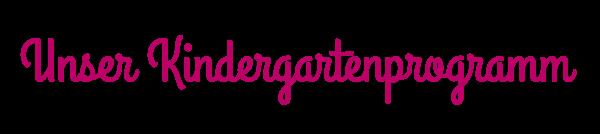 Unser Kindergartenprogramm
